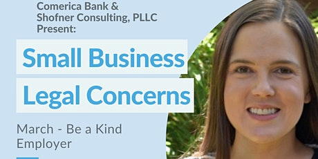 Comerica Bank & Shofner Consulting Small Business Legal:  Be a Kind Company tickets