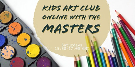 Kids Art Club 'On-line with The Masters' tickets