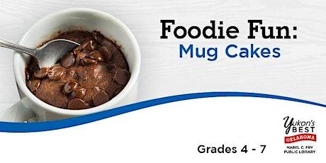 Foodie Fun: Mug Cakes (Tween) tickets