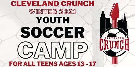 Cleveland Crunch Winter 2021 Youth Soccer Camp (Ages 13 -17) tickets