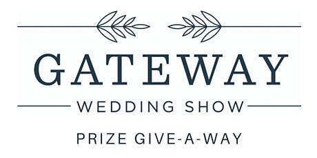 Prize Entry - Gateway Wedding Show tickets