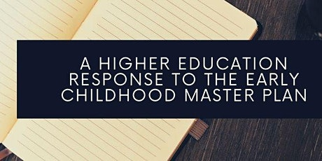 A Higher Education Response to the Early Childhood Master Plan tickets