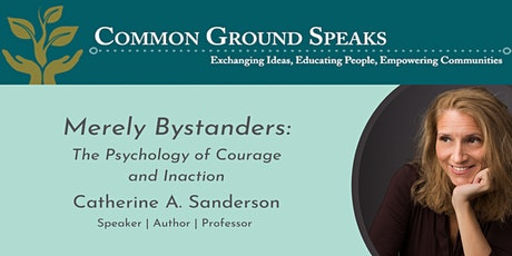 Merely Bystanders: The Psychology of Courage and Inaction tickets