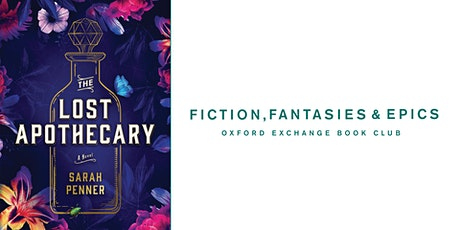 Fiction, Fantasies, & Epics Book Club | The Lost Apothecary by Sarah Penner tickets