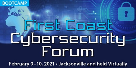 First Coast Cybersecurity Forum - February 9-10, 2021 tickets