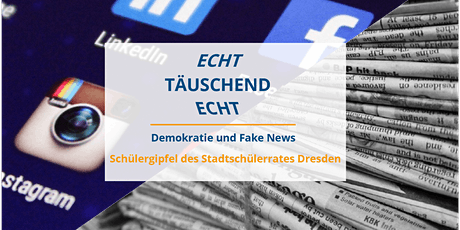 Schülergipfel 2021:Täuschend echt/Echt täuschend – Demokratie und Fake News Tickets
