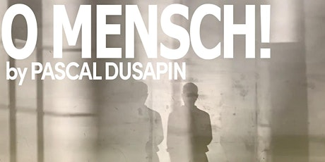 O MENSCH! by Pascal Dusapin tickets