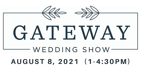 August 2021 Gateway Wedding Show tickets