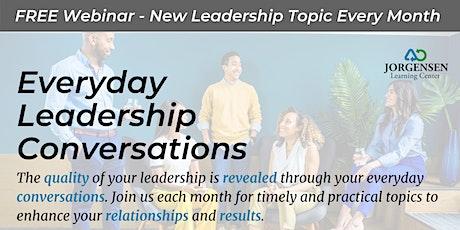 Everyday Leadership Conversations - FREE Webinar Series tickets
