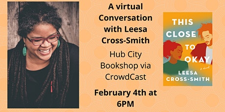 A Virtual Conversation with Leesa Cross-Smith | This Close to Okay tickets