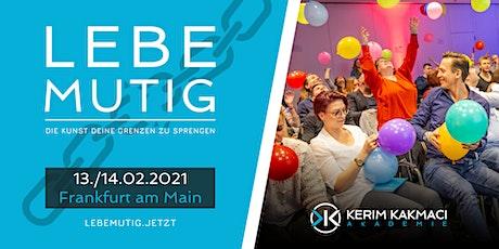 LEBE MUTIG - Die Kunst deine Grenzen zu sprengen (FRANKFURT) tickets
