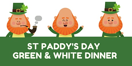 St Paddy's Day Green & White Dinner tickets