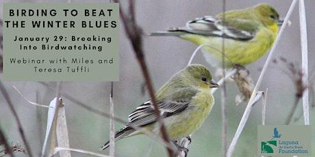 Breaking Into Birdwatching Webinar with Miles and Teresa Tuffli tickets
