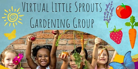 Virtual Little Sprouts Gardening Group tickets