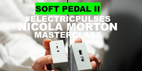 Term 1 2021 | Soft Pedal II - Electric Pulses Masterclass tickets