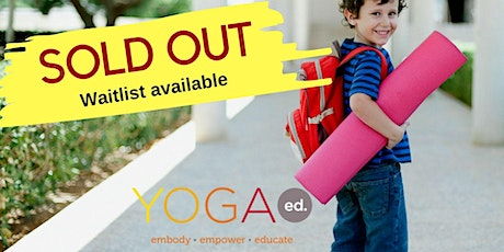 SOLD OUT - Children's Yoga Teacher Training. > Waitlist available tickets
