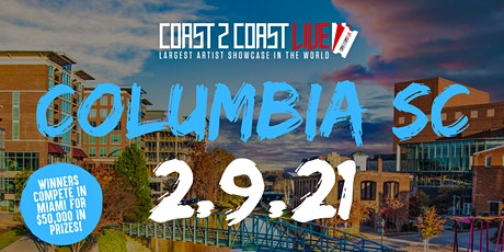 Coast 2 Coast LIVE Showcase Columbia, SC - Artists Win $50K In Prizes tickets