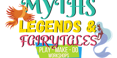 Myths, Legends & Fairytales PLAY-MAKE-DO Workshop   Karama  Ages 5 to 12 tickets
