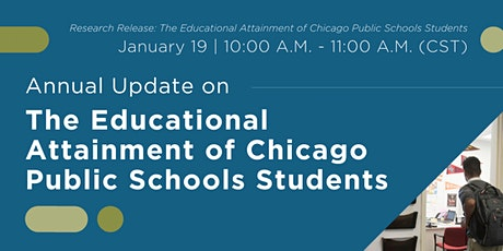Annual Update: The Educational Attainment of Chicago Public School Students tickets