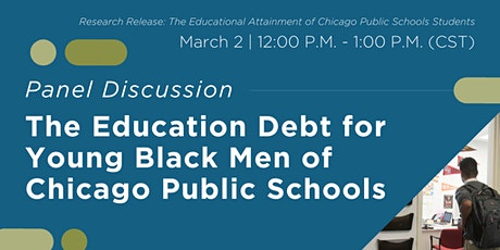 The Education Debt for Young Black Men of Chicago Public Schools tickets