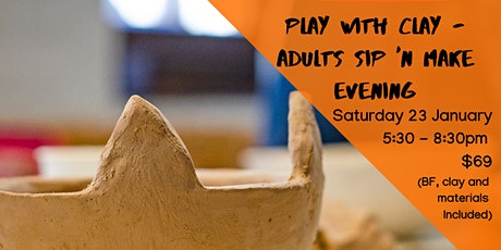 Play with Clay - Adults Sip 'n Make Evening tickets