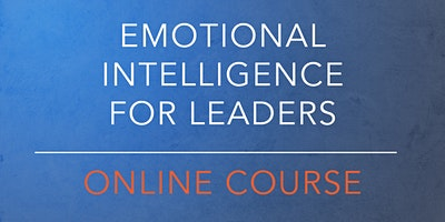 Emotional Intelligence for Leaders - Online Course