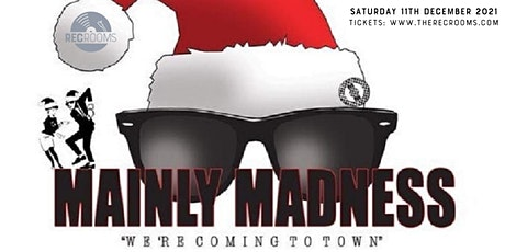 Mainly Madness - Xmas Party tickets