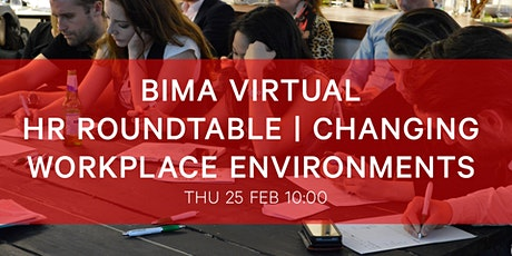 BIMA Virtual HR Roundtable | Changing Workplace Environments tickets