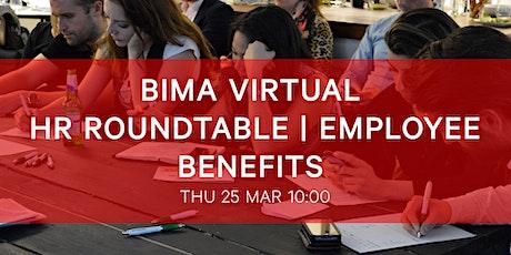 BIMA Virtual HR Roundtable | Employee Benefits tickets
