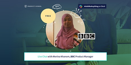 Live Chat with BBC Product Manager tickets