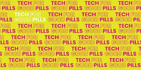 Tech for Good Pills tickets