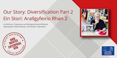 Our Story: Diversification Part 2 |  Ein Stori: Arallgyfeirio Rhan 2 tickets