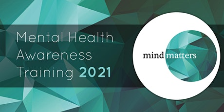 Mind Matters: Mental Health Awareness Training - Wednesday, 20 January tickets