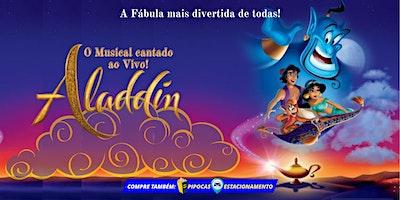 DESCONTO! Espetáculo Aladdin Cantado Ao Vivo no T
