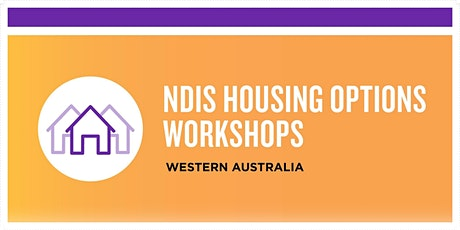 NDIS Housing Options Workshop for People with Disability | Perth tickets