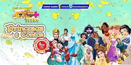 Desconto! Café da Manhã + Teatro: Princesas e Contos, no Teatro BTC ingressos
