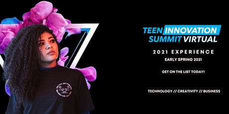 2021 Teen Innovation Summit VIRTUAL- Open Nationwide tickets