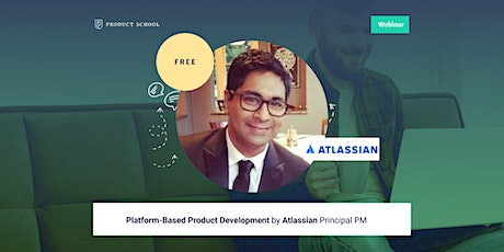 Webinar: Platform-Based Product Development by Atlassian Principal PM tickets