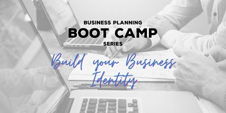 Business Planning Boot Camp - Pt. 1 Build Your Business Identity tickets