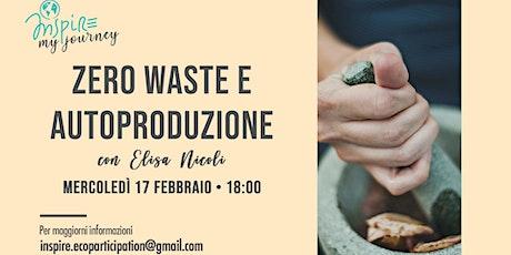Zero Waste e Autoproduzione • #InspireMyJourney biglietti