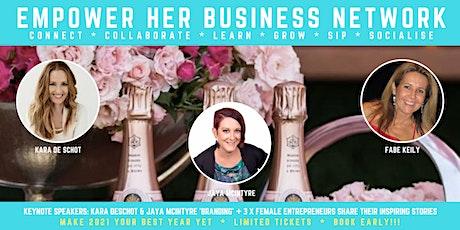 EMPOWER HER BUSINESS NETWORK - BRANDING BRILLIANCE tickets