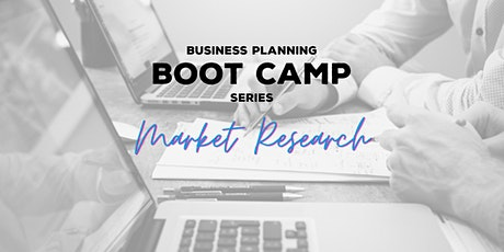 Business Planning Boot Camp - Pt 2 Market Research tickets