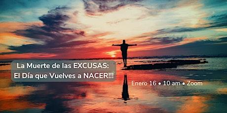 La Muerte de las EXCUSAS: El Día que Vuelves a NACER!!! entradas