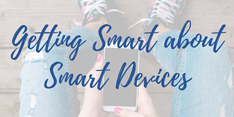 Getting Smart about Smart Devices tickets
