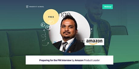 Webinar: Preparing for the PM Interview by Amazon Product Leader tickets