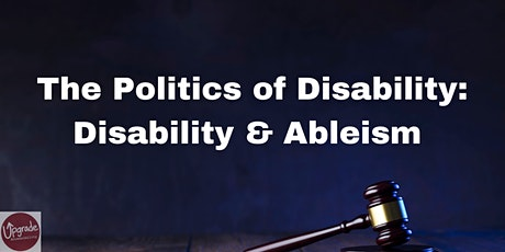 The Politics of Disability Roundtable - Disability & Ableism tickets