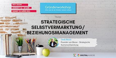 Gründerworkshop - Strategische Selbstvermarktung und Beziehungsmanagement Tickets