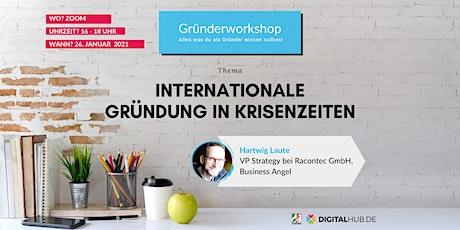 Gründerworkshop - Internationale Gründung in Krisenzeiten Tickets