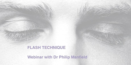FLASH TECHNIQUE with Dr Philip Manfield tickets