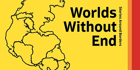 Worlds Without End: Stories Around Borders - Study Morning tickets